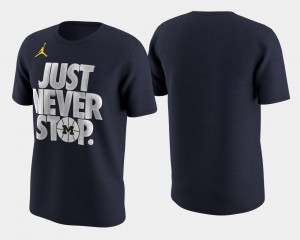 Michigan Wolverines For Men T-Shirt Navy NCAA Basketball Tournament Just Never Stop March Madness Selection Sunday 260393-276